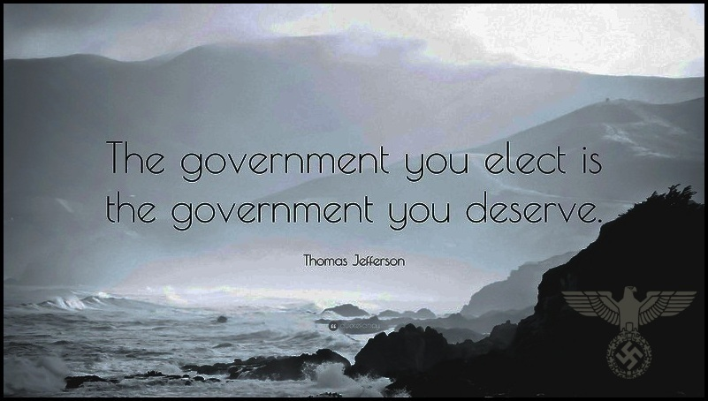 The Government you deserved…