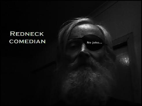 Redneck comedian NO JOKE 490 darker