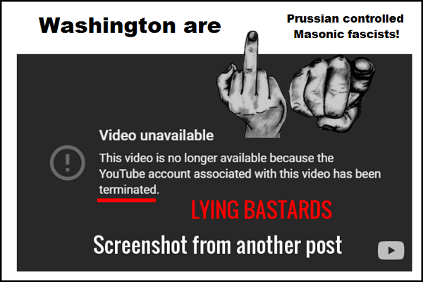 LYING BASTARDS YOUTUBE Prussian controlled Masonic fascists 600
