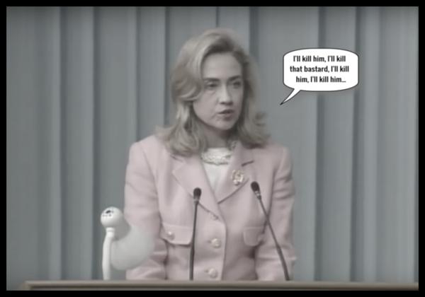 Clinton Hillary I'll kill that bastard 600