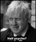 Boris Johnson half psycho 490