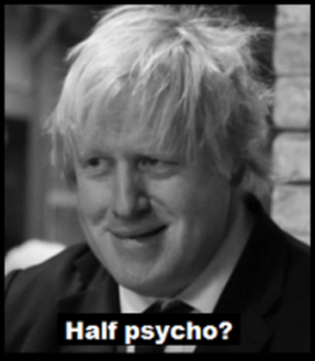 Boris Johnson half psycho 490