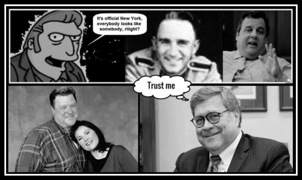More Schwammberger Fat Tony Chris Christie John Goodman Bill Barr TRUST ME 600