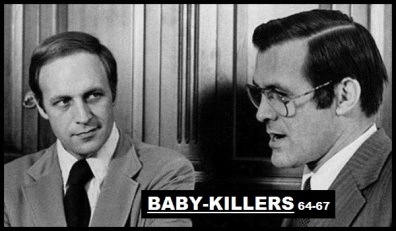 Cheney Rumsfeld ~ Baby killers 64-67 (3)