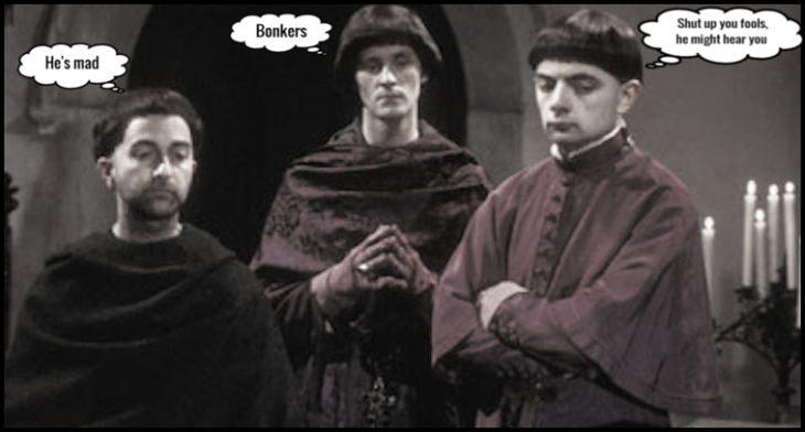 Rowan Atkinson monks shut up you fools ~ MAD King