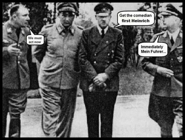 Hitler ~ Get the comedian first Heinrich 730 LQ