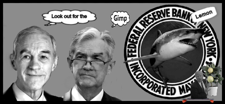 Ron Paul Jerome Powell look out for the GIMP (Lemon) HQ 730