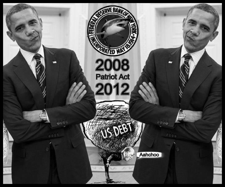 Obama LQ screwing up face US Fed shark 2008 2012 Patriot Act Trump debt Aachoo 730 BORDER10